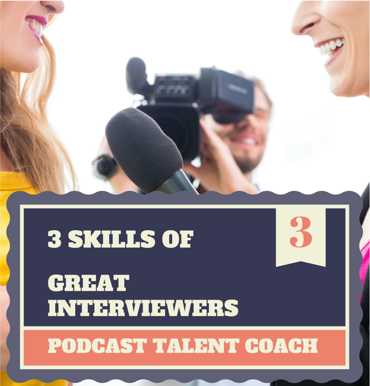 3 Skills of Great Interviewers