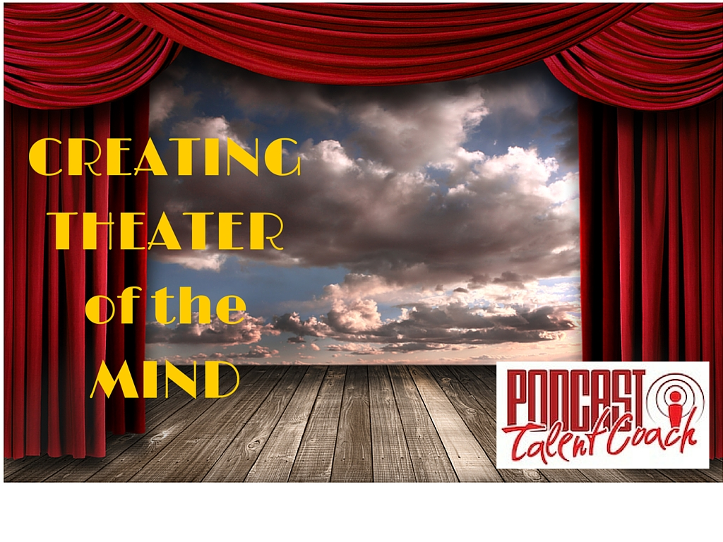 CREATING THEATER of the MIND
