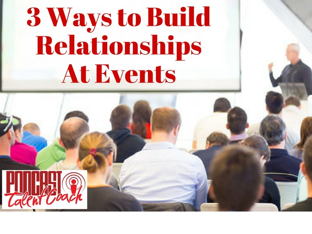 How to build relationships at events using 3 phases of before, during and after.