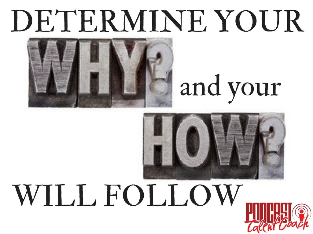 Determine your why and find your purpose