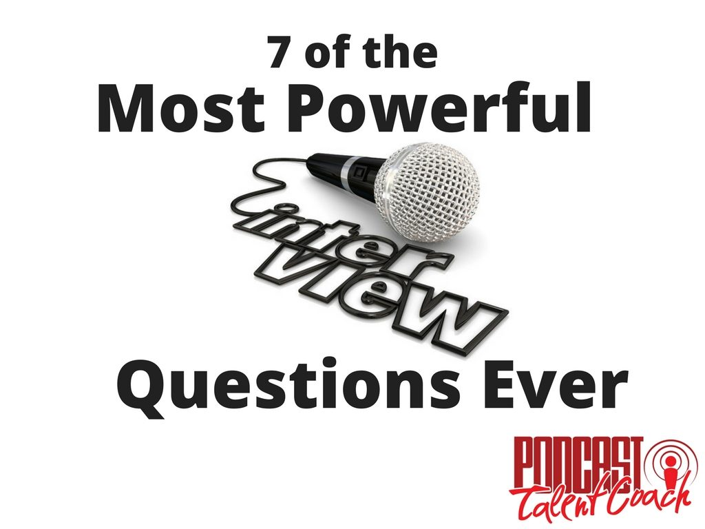 7 Of The Most Powerful Interview Questions Ever U2013 Episode 189
