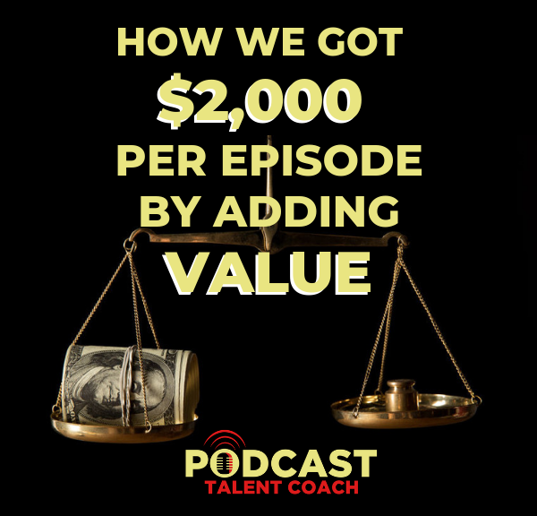 new products 4f0d5 b9338 How We Got  2k Per Episode By Adding Value